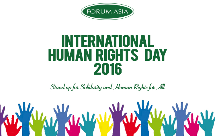 FORUM-ASIA Statement on the 2016 International Human Rights Day – Stand up for Solidarity and Human Rights for All