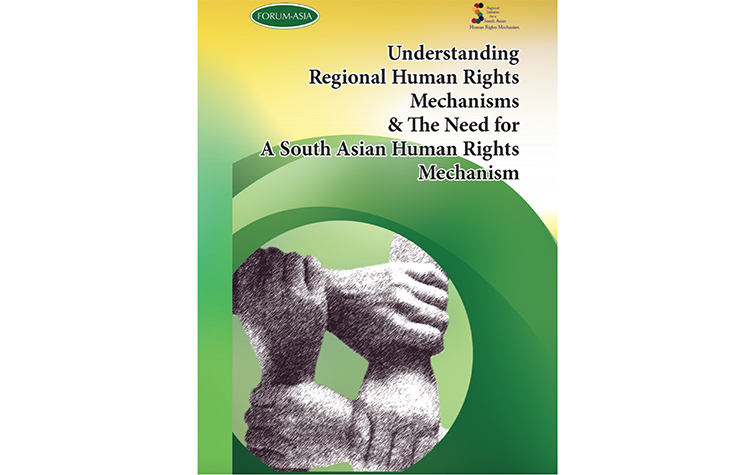 Understanding Regional Human Rights Mechanisms & The Need For A South Asian Human Rights Mechanism