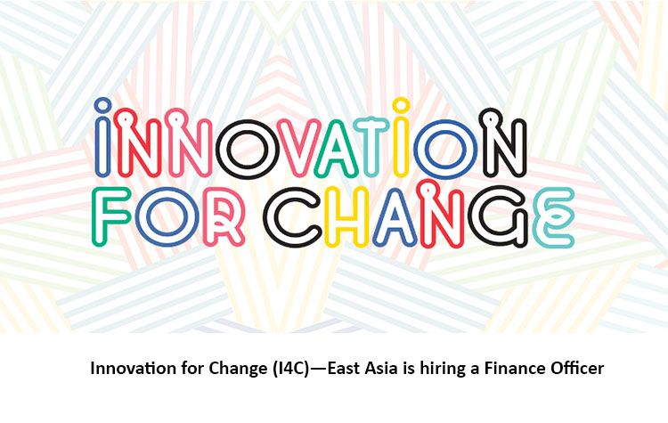 Innovation for Change (I4C)-East Asia is hiring a Finance Officer