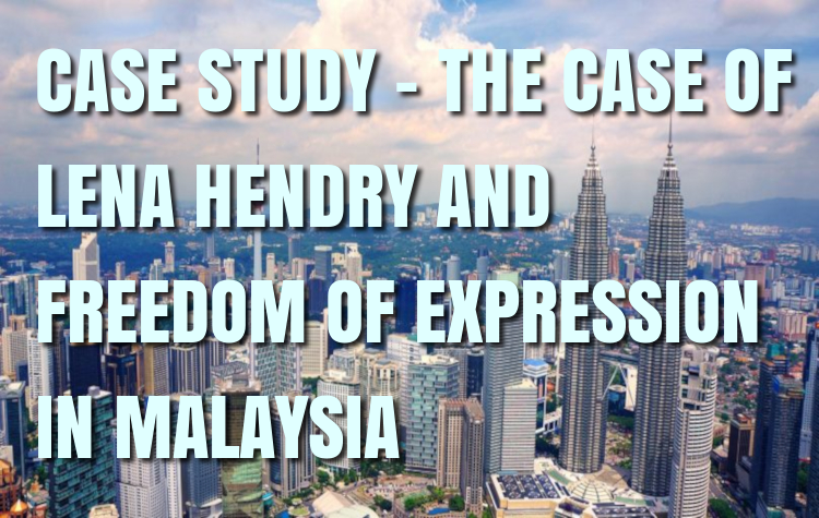 Case Study: The case of Lena Hendry and Freedom of Expression in Malaysia