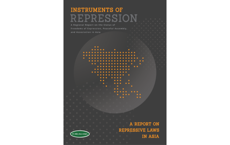 Instruments of Repression – A Regional Report on the Status of Freedoms of Expression, Peaceful Assembly, and Association in Asia