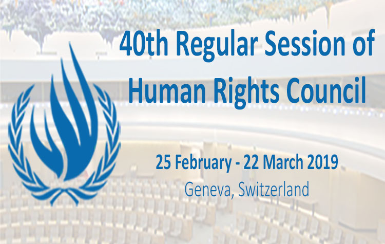 The 40th Regular Session of the UN Human Rights Council from 25 February to 22 March 2019