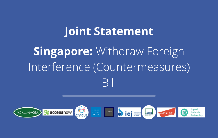[Joint Statement] Singapore: Withdraw Foreign Interference (Countermeasures) Bill